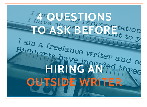 4-questions-to-ask-before-hiring-an-outside-writer-graphic