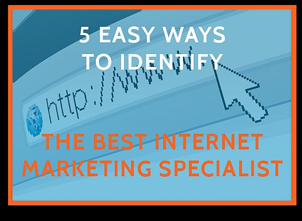 5-easy-ways-to-identify-the-best-internet-marketing-specialist