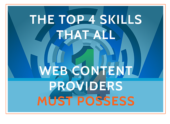 the-top-4-skills-all-web-content-providers-must-possess