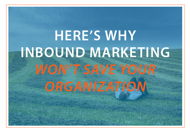 Heres_why_inbound_marketing_wont.png