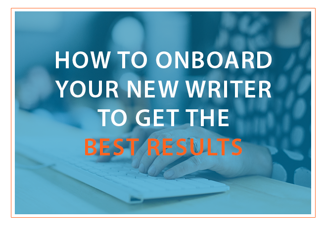 how_to_onboard_your_new_writer_to_get_the_best_results